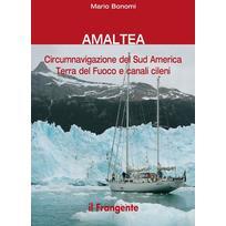 Amaltea circumnavigazione del Sud America Terra del Fuoco e canali cileni