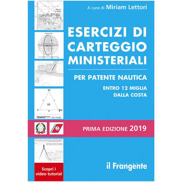 Esercizi di Carteggio Ministeriali per Patente Nautica Entro 12 Miglia dalla Costa