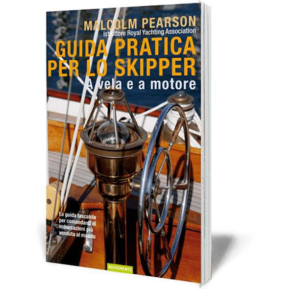 Guida Pratica per lo Skipper - A Vela e a Motore