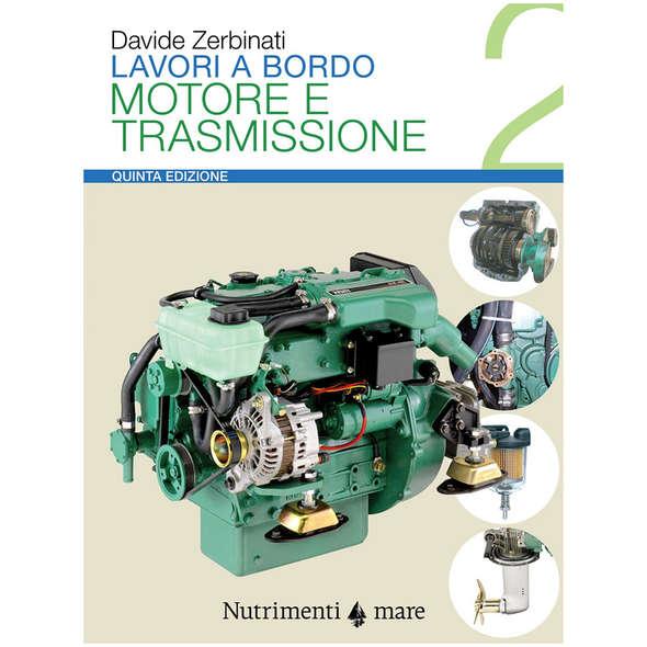 Lavori a Bordo - 2. Motore e Trasmissione