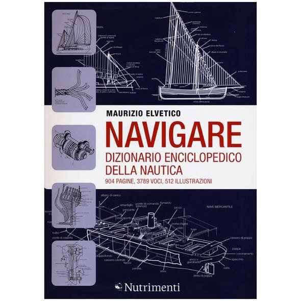Navigare - Dizionario Enciclopedico della Nautica